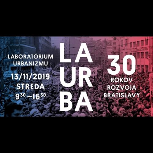 LaUrBa #9: 30 rokov rozvoja Bratislavy