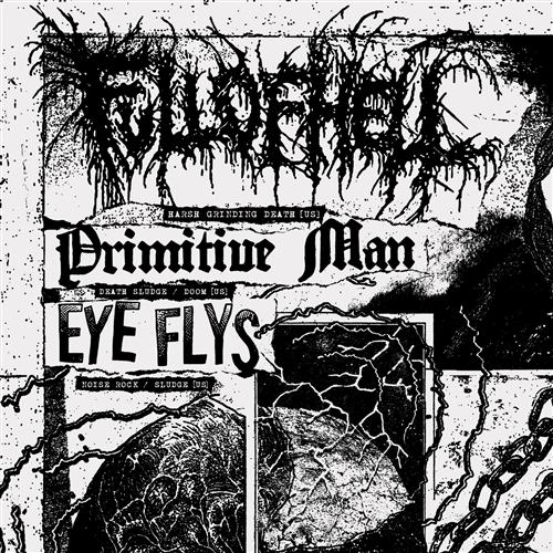 Full of Hell [US] / Primitive Man [US] / Eye Flys [US]