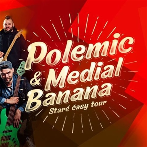Polemic a Medial Banana - Staré časy tour